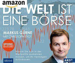 Die Welt ist eine Börse - Hörbuch oder Buch