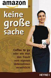 Keine gro�e Sache: Coffee to go oder wie man den Traum vom eigenen Unternehmen verwirklicht