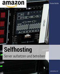 Selfhosting: Server aufsetzen und betreiben