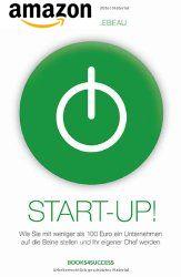 Start-up! Wie Sie mit weniger als 100 Euro ein Unternehmen auf die Beine stellen
